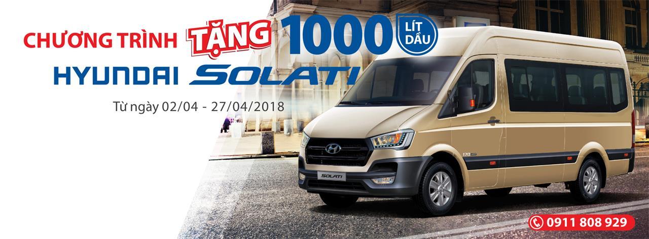 Chương trình tặng 1.000 lít dầu dành cho khách hàng mua xe HYUNDAI SOLATI